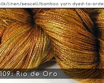 DtO 109: Rio de Oro on Silk/Linen/Seacell/Bamboo Yarn Custom Dyed-to-Order
