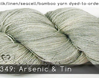 DtO 349: Arsenic & Tin (an Arsenic Sister) on Silk/Linen/Seacell/Bamboo Yarn Custom Dyed-to-Order