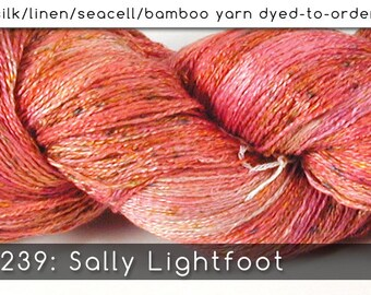 DtO 239: Sally Lightfoot on Silk/Linen/Seacell/Bamboo Yarn Custom Dyed-to-Order