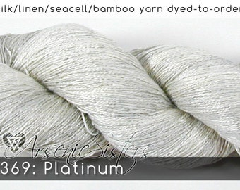 DtO 369: Platinum (an Arsenic Sister) on Silk/Linen/Seacell/Bamboo Yarn Custom Dyed-to-Order