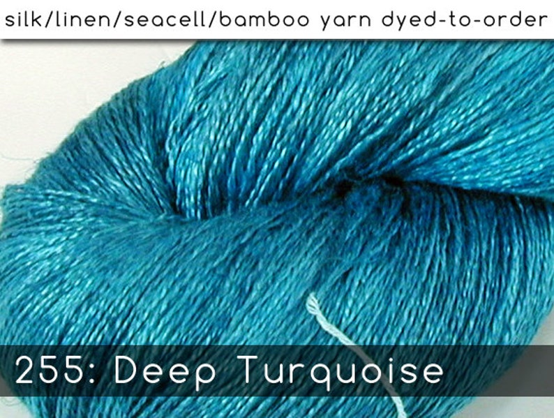 DtO 255: Deep Turquoise on Silk/Linen/Seacell/Bamboo Yarn image 0