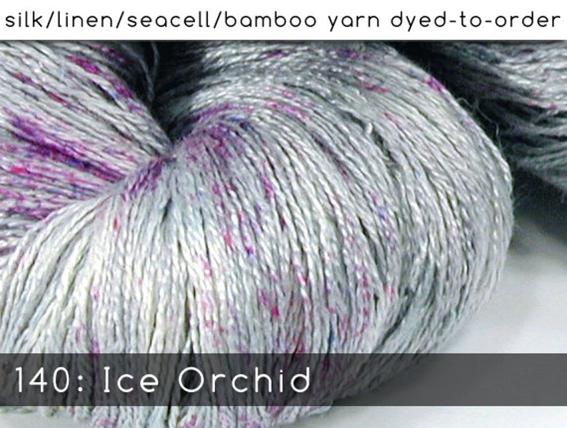 DtO 140: Ice Orchid on Silk/Linen/Seacell/Bamboo Yarn Custom image 0