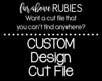 Custom Cut File Request - File Types Offered: EPS, SVG, DXF, png, jpg digital cut file for Silhouette or Cricut Digital