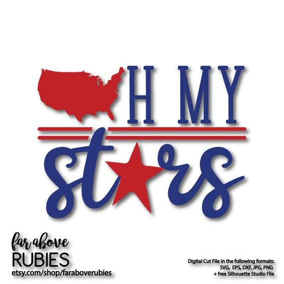 Oh My Stars Svg Usa Star Patriotic America Svg Eps Dxf Png Etsy