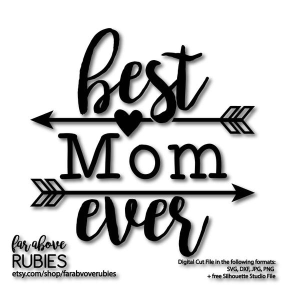 Best Mom Ever With Arrows Mothers Day Design Svg Eps Dxf Etsy