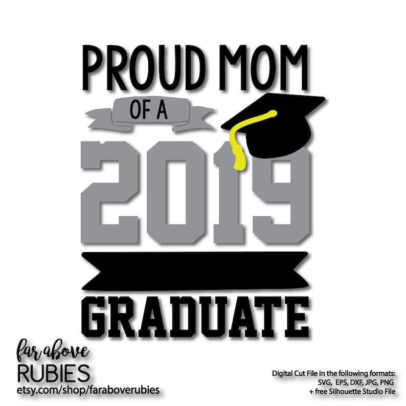 Proud Mom of a 2019 Graduate Graduation Cap SVG, EPS, dxf, png, jpg digital  cut file for Silhouette or Cricut High School College Senoir