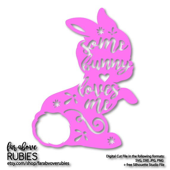 Some Bunny Loves Me Easter Rabbit With Tail Svg Eps Dxf Etsy