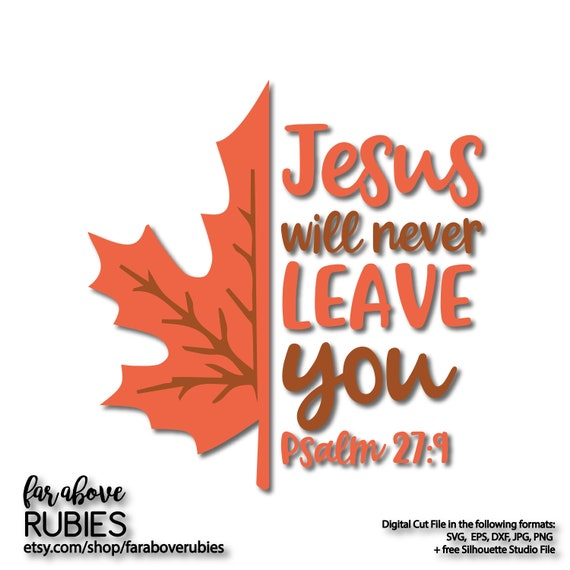 Jesus Will Never Leave You Bible Verse Fall Autumn Leaf Svg Etsy