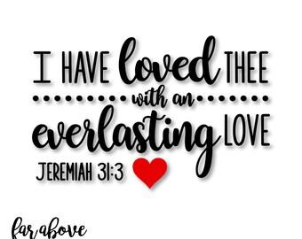 Everlasting Love Valentine's Bible Verse Jeremiah 31:3 - SVG, DXF, png, jpg digital cut file for Silhouette or Cricut KJV