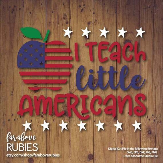 Patriotic Teacher Svg I Teach Little Americans Flag Apple Etsy