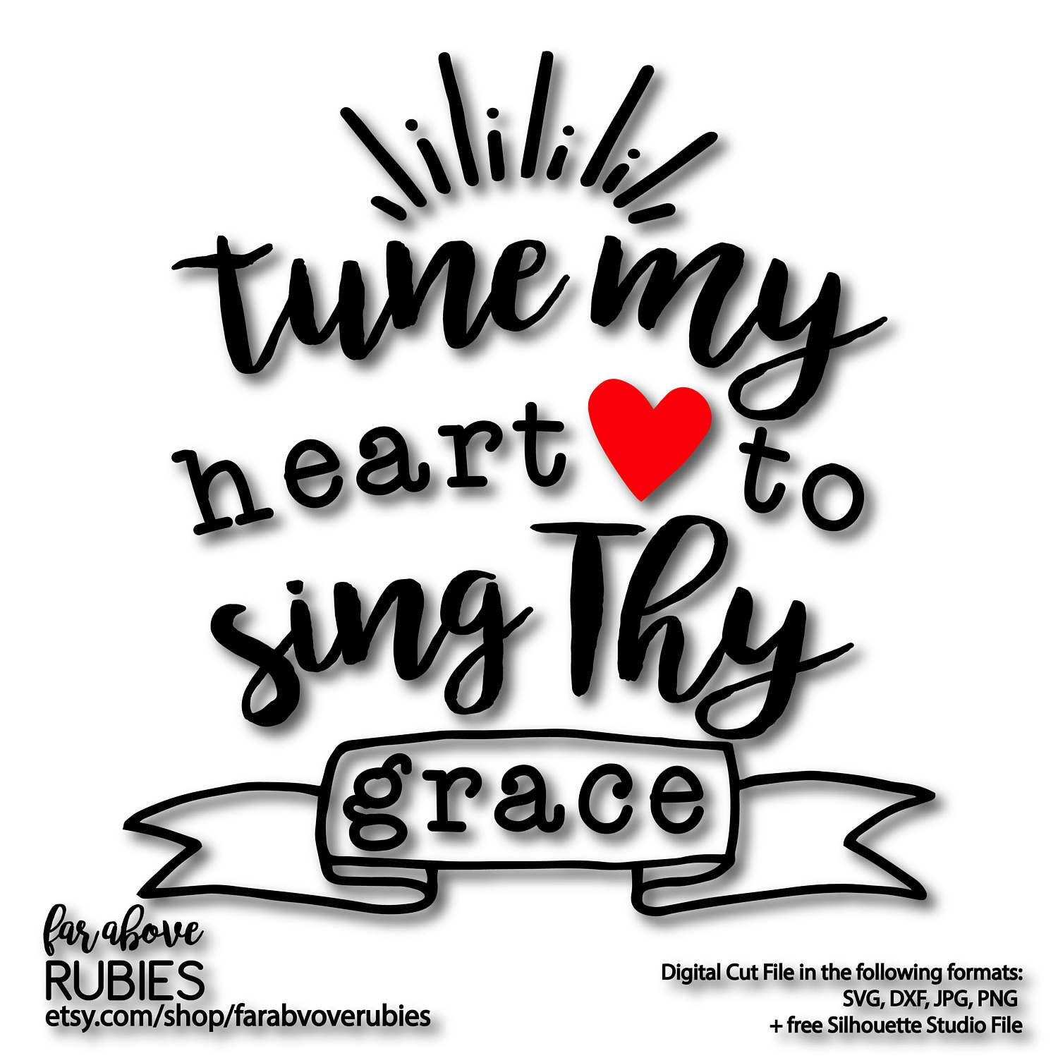Tune My Heart To Sing Thy Grace Hymn Come Thou Fount Svg Etsy