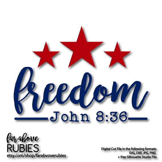 Freedom Stars John 8 36 Bible Verse Svg Eps Dxf Png Jpg Etsy