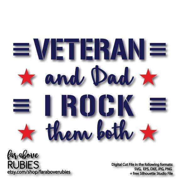 Veteran And Dad I Rock Them Both American Stars Stripes Svg Etsy