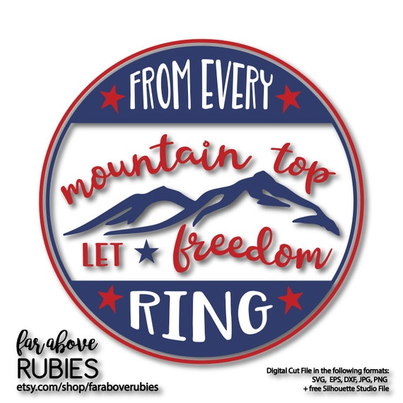 Patriotic Svg From Every Mountain Top Let Freedom Ring America Etsy