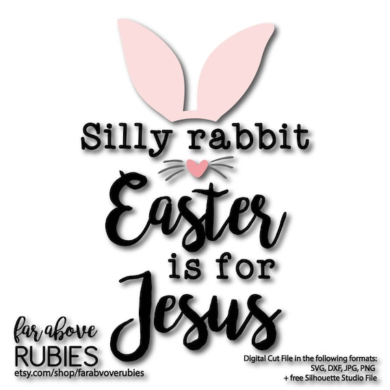 Silly Rabbit Easter Is For Jesus With Bunny Ears Whiskers Etsy