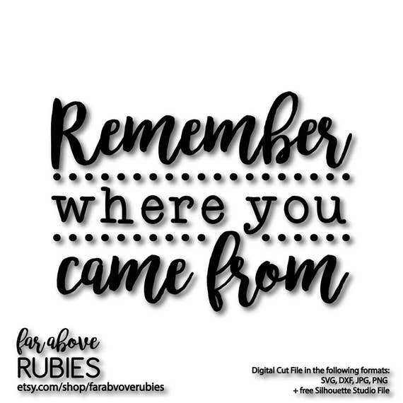 Remember Where You Came From Quote With Dots Svg Eps Dxf Etsy