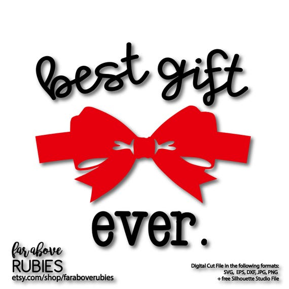 Best Gift Ever With Bow Wrap Baby Shower First Christmas Svg Etsy