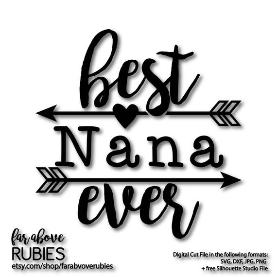 Download Best Nana Ever with Arrows Mothers Day Design SVG EPS dxf ...