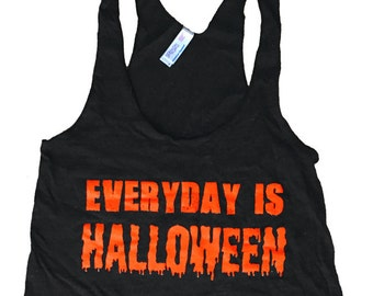 Everyday is HALLOWEEN Tank Top - Sleeveless Shirt - (Ladies Sizes S, M, L,)