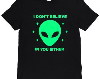 Alien - I don't believe in you either - Men's T-Shirt - (SIZES S, M, L, XL)