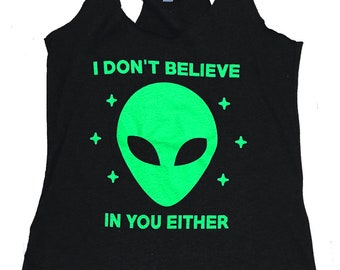 Alien - I don't believe in you either -  Tri-blend Tank Top - (Available in sizes S, M, L, XL)