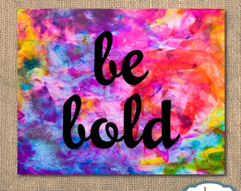 Be Bold, Rainbow, Watercolor, Printable Artwork, 8x10, Digital Print, Instant Download