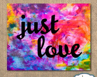 Just Love Rainbow Watercolor - Printable Artwork, 8x10 - Instant Download