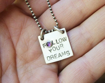 Follow your dreams ~ sterling silver & amethyst message pendant necklace, 16 inch chain ~ READY TO SHIP