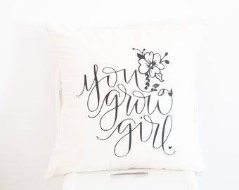 You Grow Girl Floral Nursery, Baby Girl, Babe Cave, Hand Lettered, Pillow, 16 x16, Handwritten, Woman Cave, Craft Room