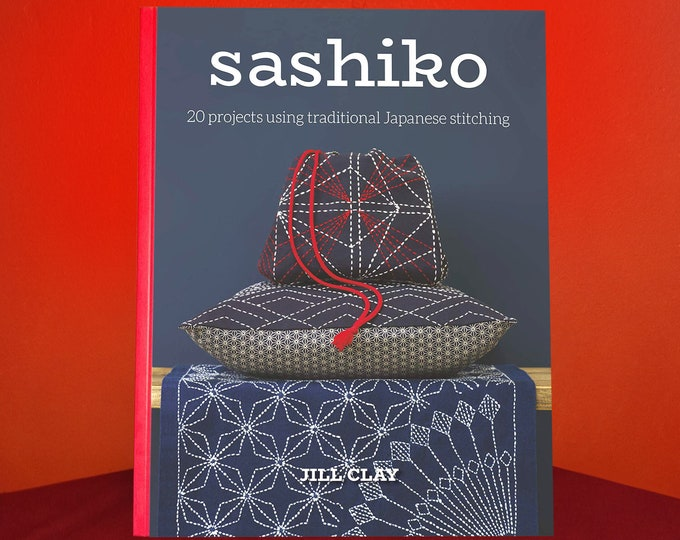 Sewing Book - Sashiko by Jill Clay, 20 projects traditional Japanese stitching