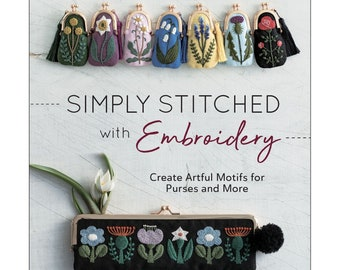 Simply Stitched  With Embroidery Book by Yumiko Higuchi , Motifs For purses and more