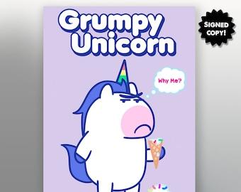 Grumpy Unicorn - Why Me - Signed