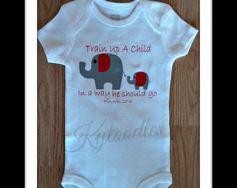 Elephant on onsie. Train up a child in a way he should go Proverbs 22:6 Gray Elephant design front and back of a onsie with crimson accents.
