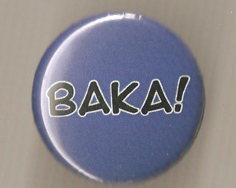 Baka 1 Inch Pinback Button Pin Badge
