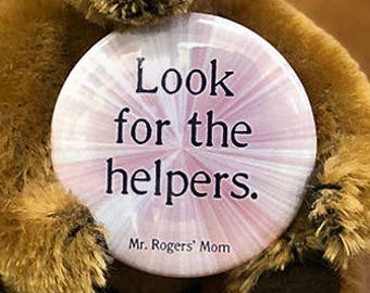"2 1/4"" pinback button Look For The Helpers"