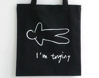 I'm Trying tote bag (handmade and stencilled, white & black)