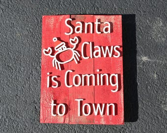 Santa Claws is Coming to Town -  cute Christmas sign - cheap - free shipping