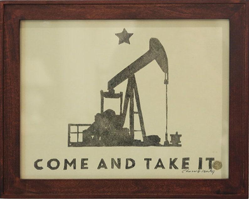 Come and Take it  Pumpjack  Texas Tea image 0