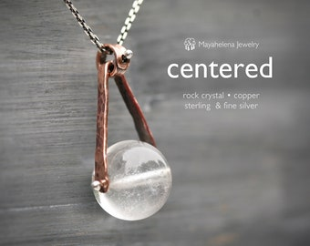 Centered - Rock Crystal Ball Heat Riveted Copper Sterling Silver Necklace