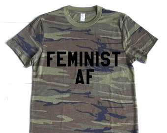 e2ead98d Unisex CAMO super soft T-shirt Small thru 3XL. Choose any Feminist saying!  Perfect for the badass activist :)