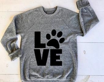f96d8638a LOVE paw print. Gray Unisex Sponge Fleece Sweatshirts. Softest sweater  ever! Animal Lover. Crazy Cat Lady. I Love Dogs. Rescue Mom. Adopt