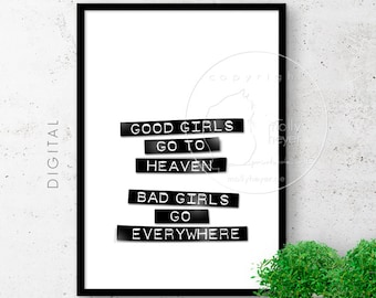 Good Girls Go To Heaven - Bad Girls... Print, Dymo Label B&W Typography Poster, Sarcastic Motivational Quote, 18x24 A2 Printable Office Art