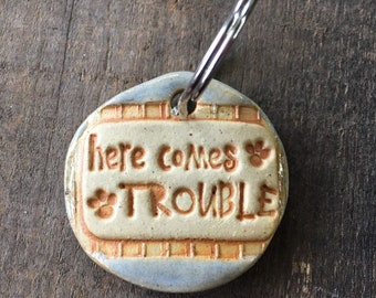 """Dog Tag/Keychain - """"Here Comes Trouble"""" - Blue"""