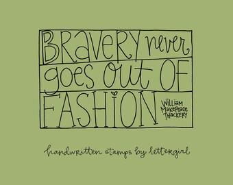 Craft Stamp: Handwritten Quotation, Bravery