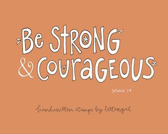 Craft Stamp: Scripture Verse, Handwritten, Strength and Courage