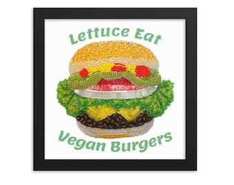 Lettuce Eat Vegan Burgers- Printed Image 10 x 10, 12 x 12, 14 x 14 Framed Art Print Photo Paper Poster Vegetarian Gift- MADE TO ORDER