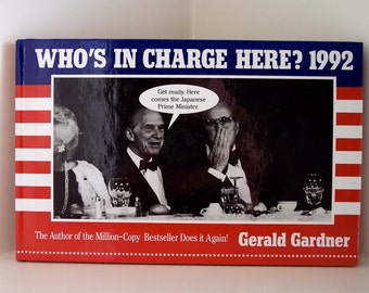 Who's In Charge Here 1992 Political Satire Photo Hardcover Book Politicians Humor George Bush Clinton Election 1990's Celebrity Culture I