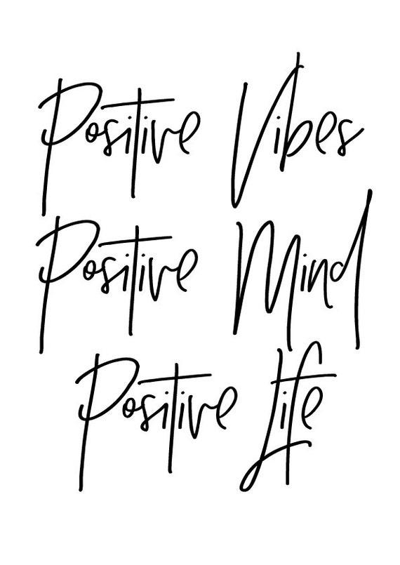 Positive Vibes Positive Mind Positive Life Print Etsy