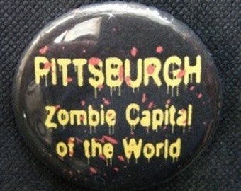 Pittsburgh Zombie Capital of the World Pins