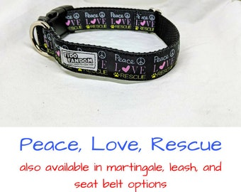 """Peace, Love, Rescue Dog Collar, Shelter Pet, Rescued, Adoption, Adopt, Stray, Martingale Upgrade, Handmade, 1"""" Width"""